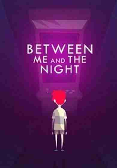 Descargar Between Me and The Night [MULTI][ACTiVATED] por Torrent